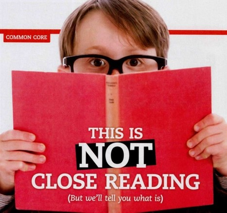 This is Not Close Reading (But we'll tell you what is) | Close Reading | Scoop.it