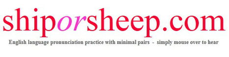 Ship or Sheep : minimal pair ESL pronunciation practice - free online | English Learning Websites | Scoop.it