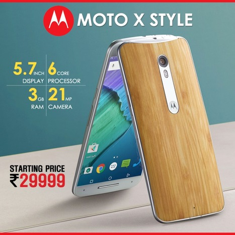 Motorola Moto X Style launched in India for Rs. 29,999 | Maxabout Mobiles | Scoop.it
