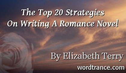 The Top 20 Strategies On Writing A Romance Novel | Writing | Scoop.it