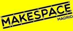 Makespace Madrid, la cuna española del movimiento Maker | Maker World | Scoop.it