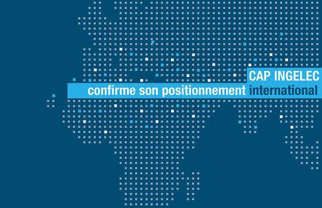 Cap Ingelec confirme son positionnement international #Ingénierie   Ingénierie l'Information   Scoop.it