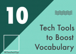 10 Tech Tools to Boost Vocabulary | Multilíngues | Scoop.it