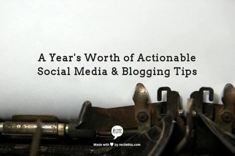 A Year's Worth of Actionable Blogging Tips | blogging tips | Scoop.it