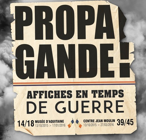 La Propagande s'affiche au Musée d'Aquitaine et au Centre Jean Moulin | Bordeaux | Musée d'Aquitaine | Scoop.it