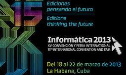 Desde este lunes, convención y Feria Informática 2013 - Agencia Cubana de Noticias | Impacto TIC en Educación | Scoop.it