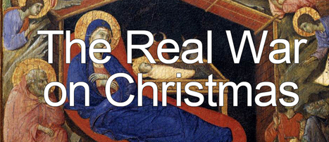 The Real War on Christmas | A WORLD OF CONPIRACY, LIES, GREED, DECEIT and WAR | Scoop.it