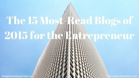 The 15 Most-Read Blogs of 2015 for the Entrepreneur | My blogs on translations, (content) marketing, entrepreneurship, social media, branding, crowdfunding and circular economy | Scoop.it