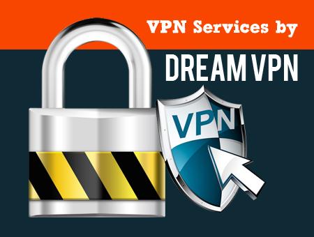 VPN Services by Dream VPN | VPN Services | Scoop.it