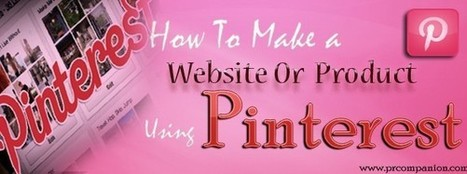 How To Make A Website Or Product Using Pinterest | 25 Ways for Branding Your Company & To Increase Your Name Recognition | Scoop.it