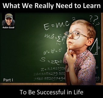 What We Really Need To Learn To Be Successful In Life - Part I | 21st century Learning Commons | Scoop.it