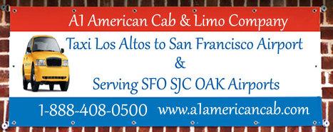 Los Altos Hills Taxi Service to San Francisco, San Jose & Oakland Airport | SFO Taxi Service | Scoop.it
