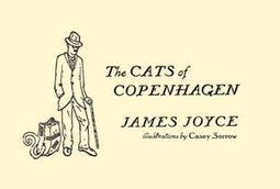 The Cats of Copenhagen: A Newly Discovered James Joyce Children's Story | Eclectic Mix | Scoop.it