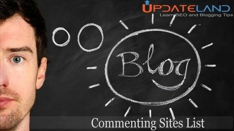 300+ High PR Blog Commenting Sites List With 50+ DA | Updateland | Scoop.it