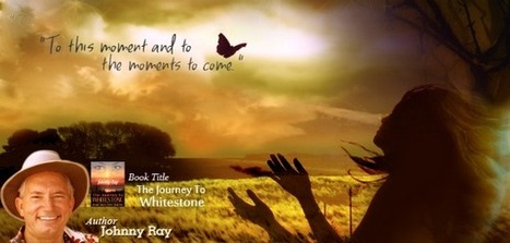 """Author\'s Corner: Featuring \""""The Journey To Whitestone\"""" by Author Johnny Ray 