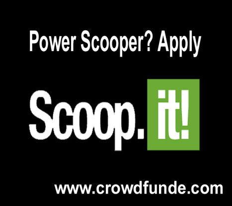 Rock Scoopit? Great Content Curator? CrowdFunde Hiring 10 Great Content Curators | Startup Revolution | Scoop.it