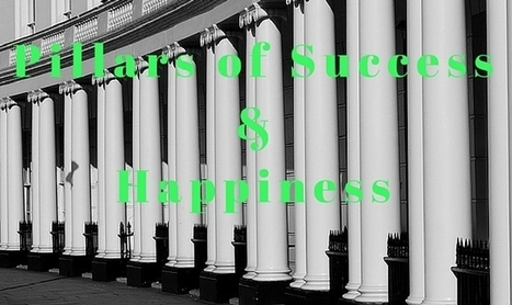 Pillars of Success and Happiness | MoneySmartGuides | Scoop.it