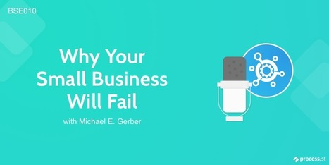 Exactly Why Small Businesses Fail — Michael E. Gerber Interview | Process Street | Strategies for Managing Your Business | Scoop.it