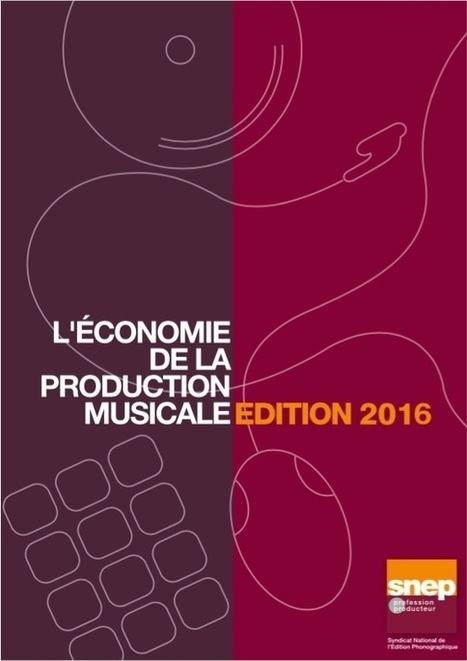 Economie de la Production Musicale - Edition 2016 - SNEP | A Kind Of Music Story | Scoop.it