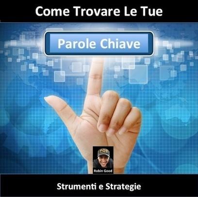 Come Trovare Le Tue Parole Chiave: Strumenti E Strategie | PrimaPaginaSuGoogle | Scoop.it