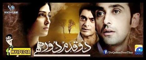 Do Qadam Door Thay Drama Episode 12 - 4 March 2014 Geo Tv | watch pakdramas | Scoop.it