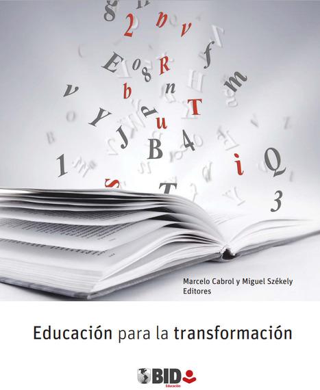 #Educación para la transformación. Libro de Marcelo Cabrol y Miguel Székely. #pdf #gratis #ebook @eraser | Pedalogica: educación y TIC | Scoop.it