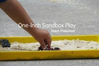 One-inch sandbox play   Teach Preschool   Scoop.it