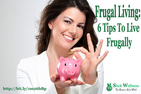 Frugal Living: 6 Tips To Live Frugally | Life, Love, Personal Development and Family | Scoop.it