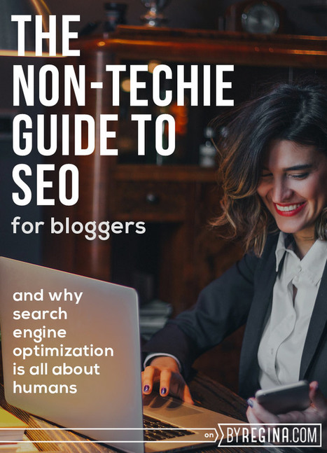 SEO for Bloggers: The Non-Techie Guide | Social Media, Digital Marketing | Scoop.it