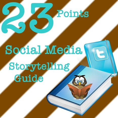 23 Point Social Media Storytelling Guide | Story | Scoop.it