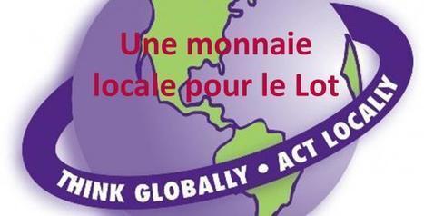 Le projet de création d'une monnaie locale lotoise avance - Le Lot en Action   Monnaies En Débat   Scoop.it