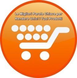 L'importanza delle Parole Chiave per Siti E-commerce | Nicchie Emergenti | Scoop.it