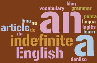 Artigo Indefinido: 'a' ou 'an' | Dicas de Inglês | Multilíngues | Scoop.it