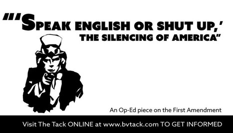 'Speak English or Shut Up,' The Silencing of America - BVU The Tack Online | EL ESPAÑOL DE AMERICA | Scoop.it