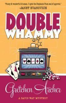 Double Whammy by Gretchen Archer (Davis Way Crime Caper #1) | Mystery Novels | Scoop.it
