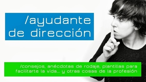 Ayudante de Dirección | PRODUCCION TELEVISIVA | Scoop.it