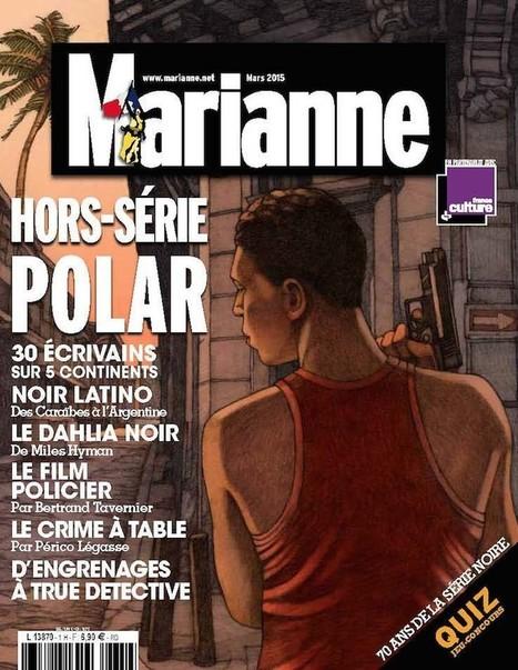Hors-série Polar #Marianne | Romans régionaux BD Polars Histoire | Scoop.it