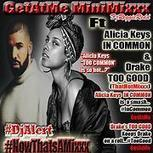 GetAtMeMiniMixxx ft AliciaKeys In Common and Drake Too good | GetAtMe | Scoop.it