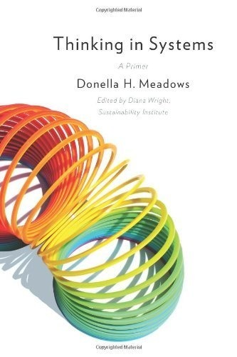 """Thinking in Systems"" by Donella H. Meadows (pdf) 