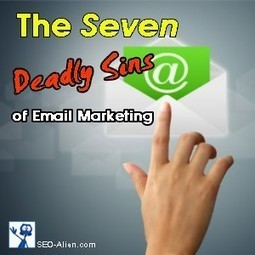 The Seven Deadly Sins of Email Marketing | Allround Social Media Marketing | Scoop.it