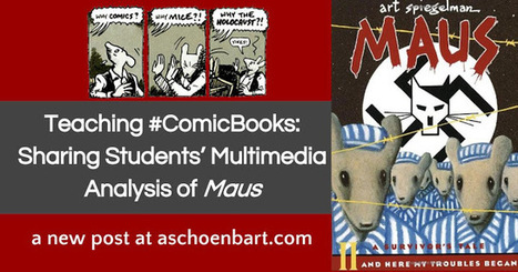 The Schoenblog: Teaching #ComicBooks: Sharing Students' Multimedia Analysis of Maus   Beyond the Stacks   Scoop.it