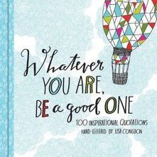 Whatever You Are, Be a Good One | Positive futures | Scoop.it