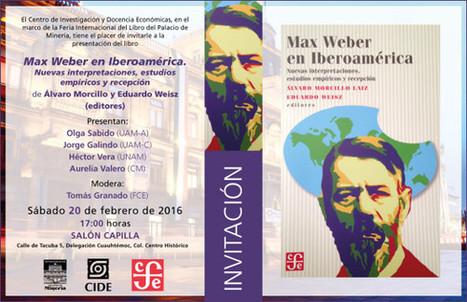 Presentación del libro Max Weber en Iberoamérica. Nuevas interpretaciones, estudios empíricos y recepción | Educacion, ecologia y TIC | Scoop.it