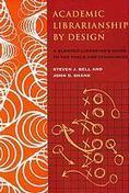 Academic librarianship by design : a blended librarian's guide to the tools and techniques (Livre, 2007) [WorldCat.org] | iEduc | Scoop.it
