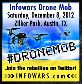 Infowars to hold Drone mob. | Rise of the Drones | Scoop.it