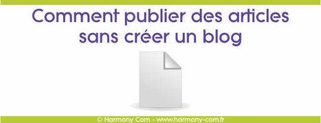 Comment publier des articles sans créer un blog | Communication pour TPE - PME | Scoop.it