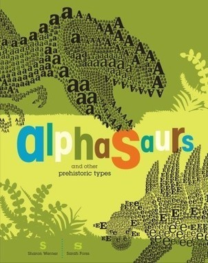 Alphasaurs and Other Prehistoric Types by  Sharon Werner and Sarah Forss | Black-Eyed Susan Picture Books  2013 - 2014 | Scoop.it