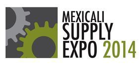 Mexicali Supply Expo 2014 | International Trade | Scoop.it
