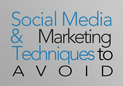 12 Social Media & Marketing Techniques to Avoid | #SeriouslySocial | Marketing and PR | Scoop.it