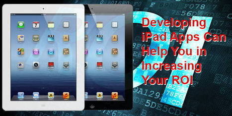 See a magical rise in your business with iPad Apps Development Companies | Websites Design Development and SEO, SMO topics | Scoop.it